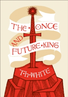 The Once and Future King, Hardback Book