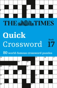 The Times Quick Crossword Book 17 : 80 General Knowledge Puzzles from the Times 2, Paperback Book