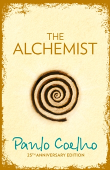 The Alchemist : A Fable About Following Your Dream, Hardback Book