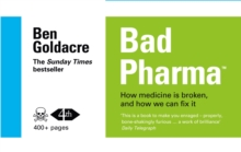 Bad Pharma : How Medicine is Broken, and How We Can Fix it, Paperback Book