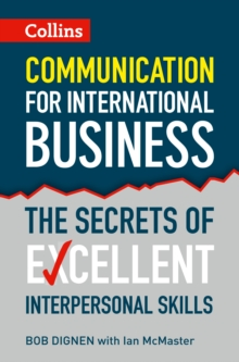 Communication for International Business : The Secrets of Excellent Interpersonal Skills, Paperback Book