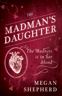 The Madman's Daughter, Paperback Book