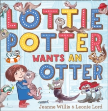 Lottie Potter Wants an Otter, Paperback Book