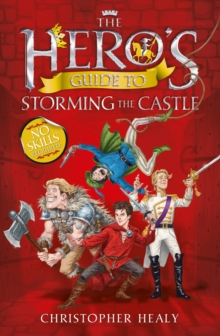 The Hero's Guide to Storming the Castle, Paperback Book