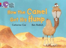 How the Camel Got His Hump : Band 02a Red A/Band 08 Purple, Paperback Book