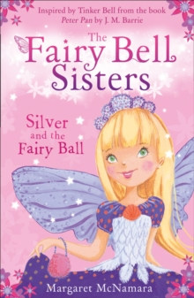 The Fairy Bell Sisters: Silver and the Fairy Ball, Paperback Book