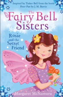 The Fairy Bell Sisters: Rosie and the Secret Friend, Paperback / softback Book