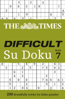 The Times Difficult Su Doku Book 7 : 200 Dreadfully Tricky Su Doku Puzzles, Paperback Book