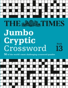 The Times Jumbo Cryptic Crossword Book 13 : The World's Most Challenging Cryptic Crossword, Paperback Book