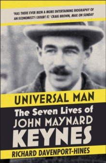 Universal Man : The Seven Lives of John Maynard Keynes, Paperback / softback Book