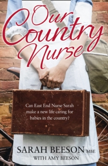 Our Country Nurse : Can East End Nurse Sarah Find a New Life Caring for Babies in the Country?, Paperback Book