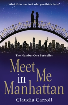 Meet Me In Manhattan : A Sparkling, Feel-Good Romantic Comedy to Whisk You Away from it All, Paperback Book