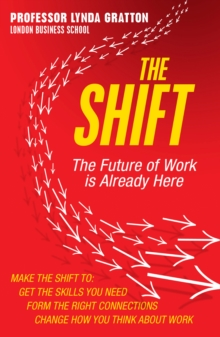 The Shift : The Future of Work is Already Here, Paperback / softback Book