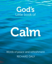 God's Little Book of Calm : Words of Peace and Refreshment, Paperback / softback Book