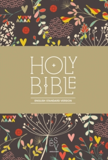 Holy Bible: English Standard Version (ESV) Anglicised Compact Edition : Printed Cloth: Hearts and Flowers Design, Paperback / softback Book