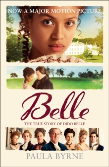 Belle : The True Story of Dido Belle, Paperback Book