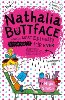 Nathalia Buttface and the Most Epically Embarrassing Trip Ever, Paperback / softback Book