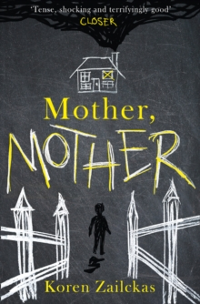 Mother, Mother : Psychological Suspense for Fans of Room, Paperback Book