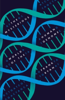 The Mysterious World of the Human Genome, Hardback Book