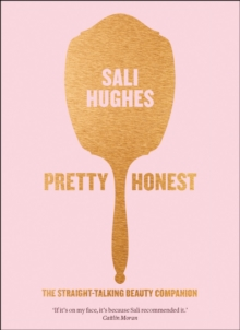 Pretty Honest : The Straight-Talking Beauty Companion, Paperback Book