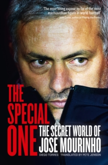 The Special One : The Dark Side of Jose Mourinho, Paperback / softback Book
