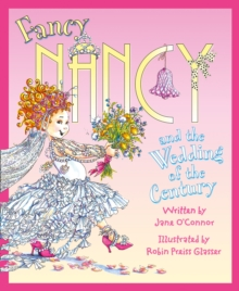 Fancy Nancy and the Wedding of the Century, Paperback Book