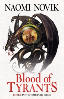 Blood of Tyrants (The Temeraire Series, Book 8), EPUB eBook