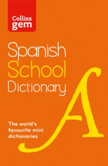 Collins Gem Spanish School Dictionary : Trusted Support for Learning, in a Mini-Format, Paperback Book