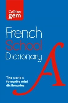 Collins Gem French School Dictionary : Trusted Support for Learning, in a Mini-Format, Paperback / softback Book