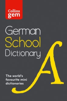Collins GEM German School Dictionary : Trusted Support for Learning, in a Mini-Format, Paperback Book