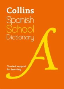 Collins Spanish School Dictionary : Trusted Support for Learning, Paperback Book