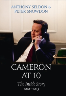 Cameron at 10 : The Inside Story 2010-2015, Hardback Book