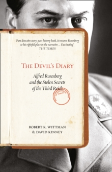 The Devil's Diary : Alfred Rosenberg and the Stolen Secrets of the Third Reich, Paperback / softback Book