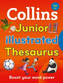 Collins Junior Illustrated Thesaurus : Boost Your Word Power, for Age 6+, Paperback Book