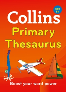 Collins Primary Thesaurus : Boost Your Word Power, for Age 8+, Paperback Book