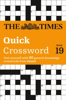The Times Quick Crossword Book 19 : 80 General Knowledge Puzzles from the Times 2, Paperback Book