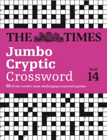 The Times Jumbo Cryptic Crossword Book 14 : The World's Most Challenging Cryptic Crossword, Paperback Book
