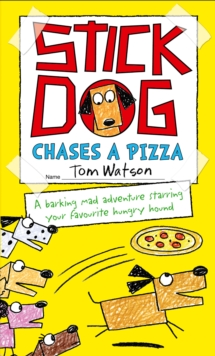 Stick Dog Chases a Pizza, Paperback Book
