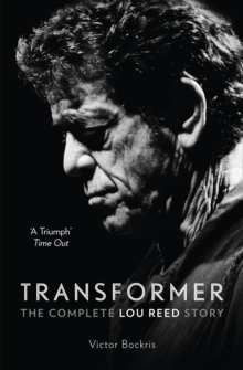Transformer: The Complete Lou Reed Story, Paperback / softback Book
