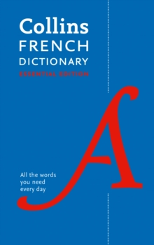 Collins French Dictionary Essential edition : 60,000 Translations for Everyday Use, Paperback Book