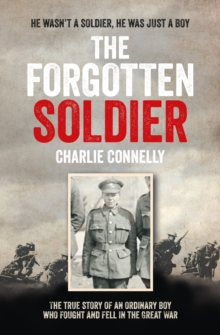 The Forgotten Soldier : He Wasn't a Soldier, He Was Just a Boy, Paperback Book
