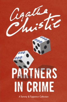 Partners in Crime : A Tommy & Tuppence Collection, Paperback Book