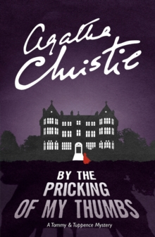 By the Pricking of My Thumbs : A Tommy & Tuppence Mystery, Paperback / softback Book