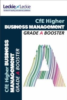 CfE Higher Business Management Grade Booster : How to Achieve Your Best, Paperback Book