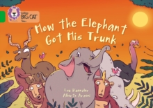 How the Elephant Got His Trunk : Band 05/Green, Paperback Book