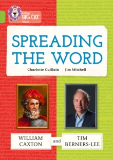 Spreading the Word: William Caxton and Tim Berners-Lee : Band 11/Lime, Paperback / softback Book
