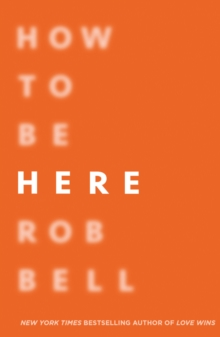 How To Be Here, Hardback Book