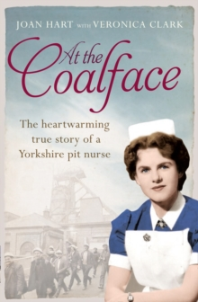 At the Coalface : The Memoir of a Pit Nurse, Paperback / softback Book