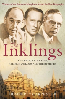 The Inklings : C. S. Lewis, J. R. R. Tolkien and Their Friends, Paperback Book