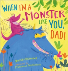 When I'm a Monster Like You, Dad, Paperback Book